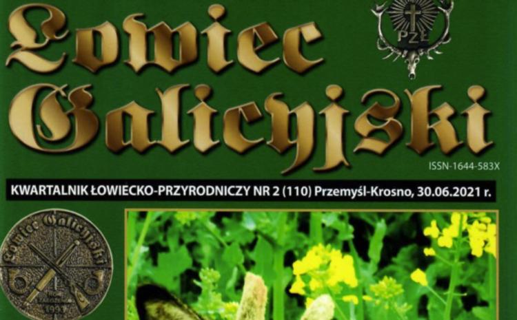 Zapraszamy do lektury KWARTALNIKA ŁOWIECKO-PRZYRODNICZEGO – ŁOWIEC GALICYJSKI nr 2 (2021)